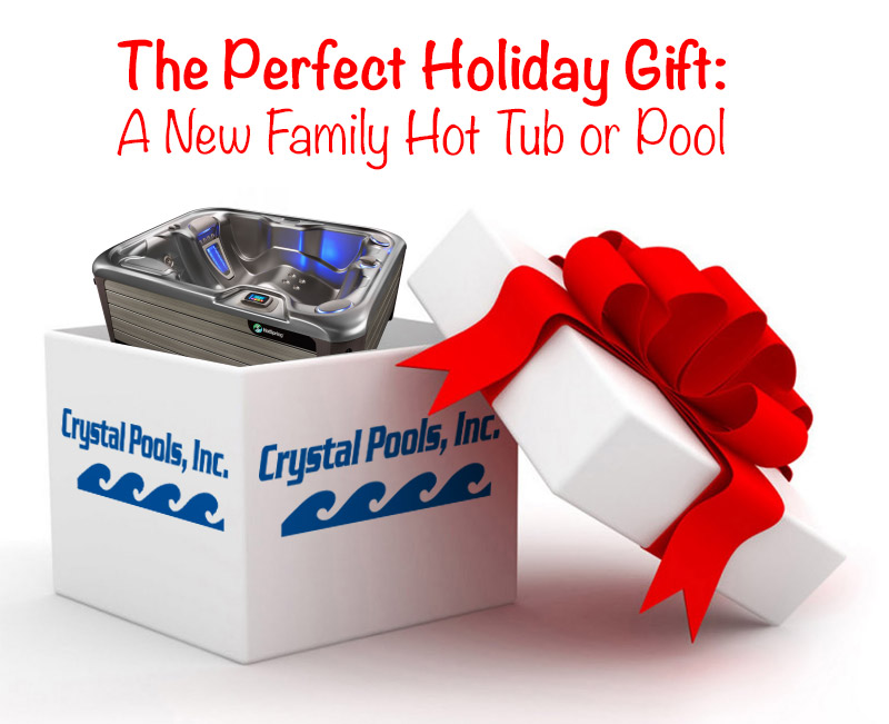 The Perfect Holiday Gift: A New Family Hot Tub or Pool - Crystal Pools